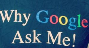 WhyGoogleAskMe